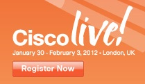 Cisco Live 2012 - London - January 30th till February 3rd